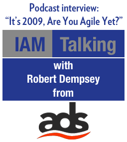 IAM Talking: It's 2009, Are You Agile Yet?
