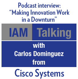 IAM Talking: Making Innovation Work in a Downturn
